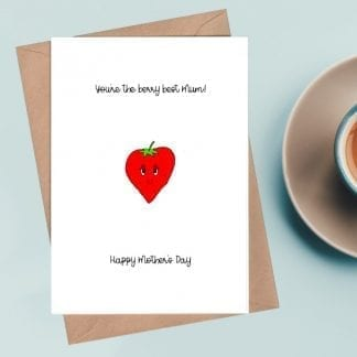 You're the berry best Mum - Happy Mothers Day card with coffee