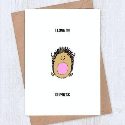 Hedgehog Card - I Love You You Prick
