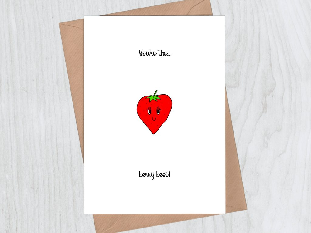 Just because cards - You're the berry best