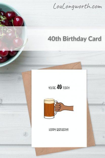 beer 40th birthday card